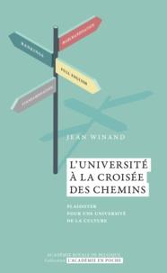 Jean Winand - L'Université à la croisée des chemins - Plaidoyer pour une université de la culture.