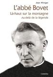 Jean Winiger - L'abbé Bovet - Là-haut sur la montagne, au-delà de la légende.