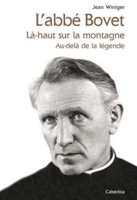 Goodtastepolice.fr L'abbé Bovet - Là-haut sur la montagne, au-delà de la légende Image