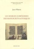 Jean Wirth - Les marges à drôleries des manuscrits gothiques (1250-1350).