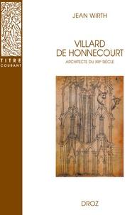 Jean Wirth - Villard de Honnecourt - Architecte du XIIIe siècle.
