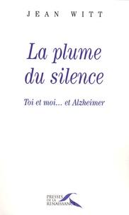 La plume du silence - Toi et moi... et Alzheimer.pdf