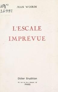 Jean Woirin - L'escale imprévue.