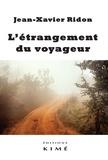 Jean-Xavier Ridon - L'étrangement du voyageur.