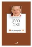 Jean XXIII - Jean XXIII - Une pensée par jour.
