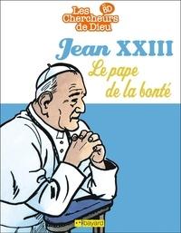 Valérie Armand - Jean XXIII, le pape de la Bonté.