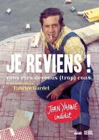Jean Yanne - Je reviens ! - Vous êtes devenus (trop) cons.