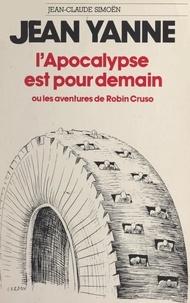 Jean Yanne et José Artur - L'Apocalypse est pour demain - Ou Les aventures de Robin Cruso.