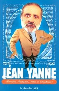 Jean Yanne - Pensées, répliques, textes et anecdotes.