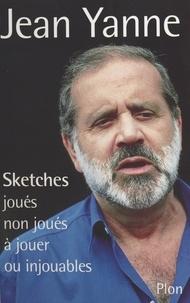 Jean Yanne - Sketches joués, non joués, à jouer, ou injouables.