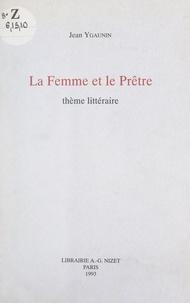 Jean Ygaunin - La femme et le prêtre - Thème littéraire.