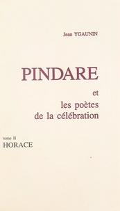 Jean Ygaunin - Pindare et les poètes de la célébration (2). Horace.