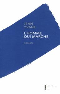 Jean Yvane - L'Homme qui marche.