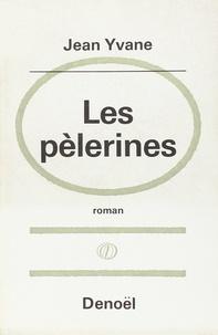 Jean Yvane - Les pèlerines.