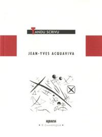 Jean-Yves Acquaviva - Tandu scrivu.