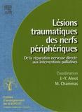 Jean-Yves Alnot et M. Chammas - Lésions traumatiques des nerfs périphériques - De la réparation nerveuse directe aux interventions palliatives.