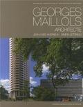 Jean-Yves Andrieux et Simon Letondu - Georges Maillols architecte.