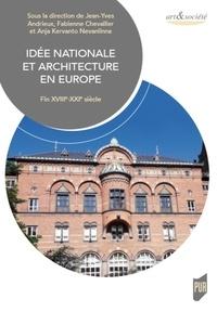 Jean-Yves Andrieux et Fabienne Chevallier - Idée nationale et architecture en Europe - Volume 2, Fin XVIIIe-XXIe siècle.