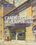 Jean-Yves Andrieux - L'architecture de la République - Les lieux de pouvoir dans l'espace public en France, 1792-1981.