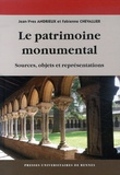 Jean-Yves Andrieux et Fabienne Chevallier - Le patrimoine monumental - Sources, objets et représentations.