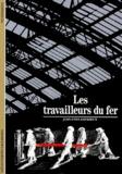 Jean-Yves Andrieux - Les travailleurs du fer.
