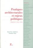Jean-Yves Andrieux et Frédéric Seitz - PRATIQUES ARCHITECTURALES ET ENJEUX POLITIQUES. - France, 1945-1995.