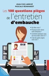 Jean-Yves Arrivé - Les 100 questions piège de l'entretien d'embauche.