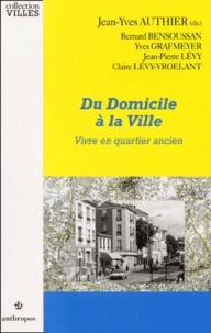 Jean-Yves Authier - Du domicile à la ville - Vivre en quartier ancien.