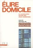 Jean-Yves Authier et Catherine Bonvalet - Elire domicile - La construction sociale des choix résidentiels.