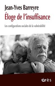 Jean-Yves Barreyre - Eloge de l'insuffisance - Les configurations sociales de la vulnérabilité.