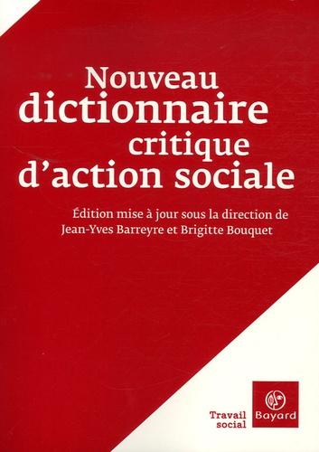 Jean-Yves Barreyre et Brigitte Bouquet - Nouveau dictionnaire critique d'action sociale.