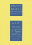 Jean-Yves Barrier - Jean-Yves Barrier, architectures - Coffret 4 volumes : Chinon, Rennes, Saint-Pierre-des-Corps, Dessins.