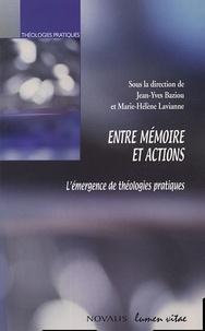 Jean-Yves Baziau et Marie-Hélène Lavianne - Entre mémoire et actions - L'émergence de théologies pratiques.