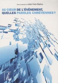 Jean-Yves Baziou - Au coeur de l'évènement, quelles paroles chrétiennes ?.