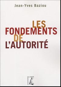 Jean-Yves Baziou - Les fondements de l'autorité.