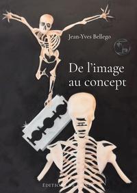 Jean-Yves Bellego - De l'image au concept.