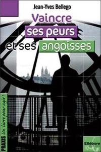 Jean-Yves Bellego - Vaincre ses peurs et ses angoisses.