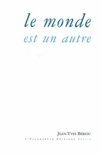 Jean-Yves Bériou - Le monde est un autre.