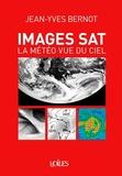 Jean-Yves Bernot - Images sat - La météo vue du ciel.