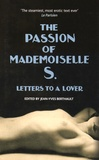 Jean-Yves Berthault - The Passion of Mademoiselle S. - Letters to a Lover.