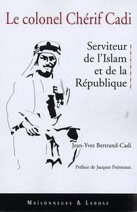 Deedr.fr Le colonel Cherif Cadi - Serviteur de l'Islam et de la République Image