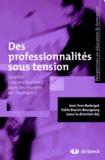 Jean-Yves Bodergat et Pablo Buznic-Bourgeacq - Des professionnalités sous tension - Quelles (re)constructions dans les métiers de l'humain ?.
