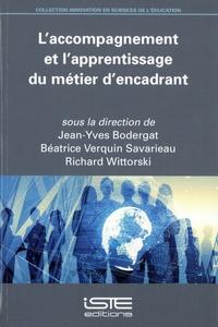 Jean-Yves Bodergat et Béatrice Verquin Savarieau - L'accompagnement et l'apprentissage du métier d'encadrant.