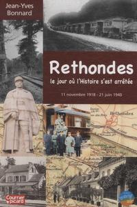 Jean-Yves Bonnard - Rethondes, le jour où l'histoire s'est arrêtée - 11 novembre 1918 - 21 juin 1940.