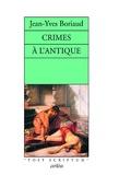 Jean-Yves Boriaud - Crimes à l'antique.