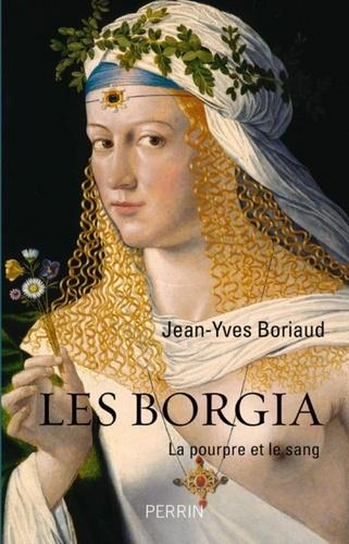 Les Borgia. La pourpre et le sang