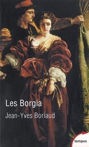 Jean-Yves Boriaud - Les Borgia - La pourpre et le sang.