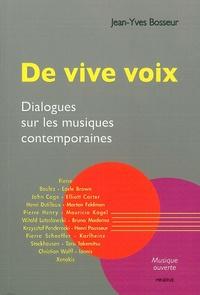 Jean-Yves Bosseur - De vive voix - Dialogues sur les musiques contemporaines.