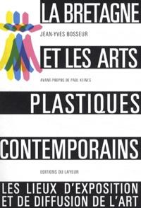 Jean-Yves Bosseur - La Bretagne et les arts plastiques contemporains - Les lieux d'exposition et de diffusion.