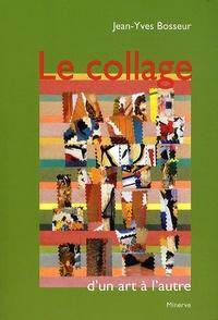 Jean-Yves Bosseur - Le collage, d'un art à l'autre.